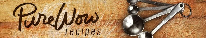 PureWow Recipes